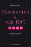 Esperando a Mr. Big